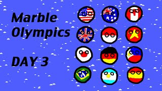 Marble Olympics: Day 3