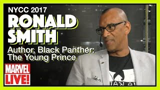 Writer Ronald Smith talks Black Panther with Lorrance and Ryan -- Marvel LIVE! NYCC 2017