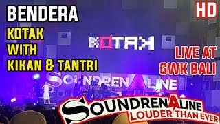 Video Bendera - Kotak with Kikan & Tantri Live on Soundrenaline 2016 GWK Bali download MP3, 3GP, MP4, WEBM, AVI, FLV Mei 2018