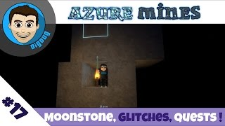 Roblox Azure Mines : Ep 17: Moonstone, Glitches, and Quests!