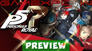 We Played 2 Hours of Persona 5 Royal! - Hands-On PREVIEW (Improvements, Kichijoji, Kasumi, & More!)