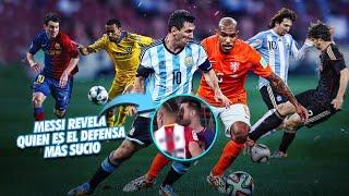 Messi revela cul es el DEFENSA MS SUCIO que ha enfrentado y qu fue lo que le dijo