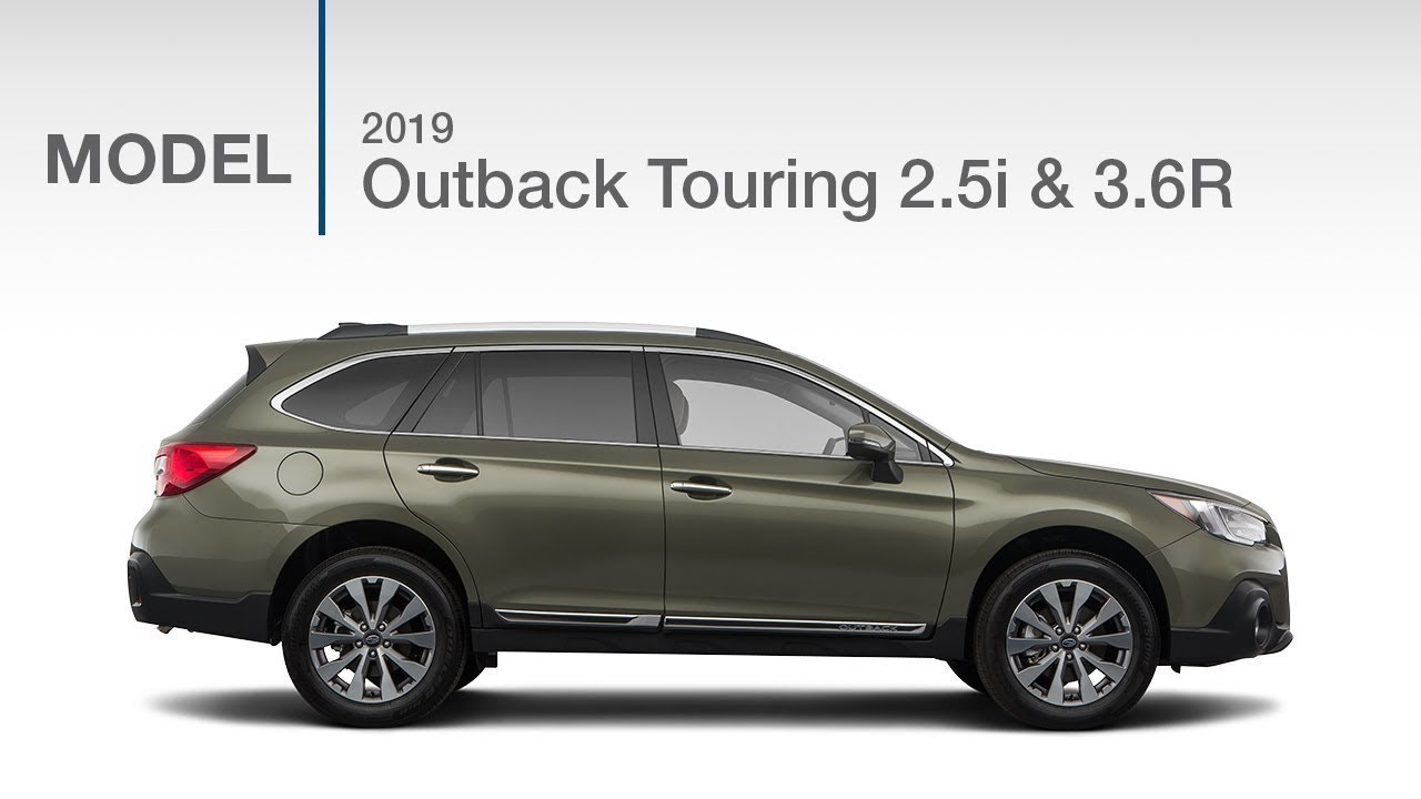 2019 Subaru Outback Touring 2.5i and 3.6R | Model Review ...