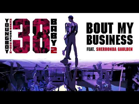 YoungBoy Never Broke Again - Bout My Business (feat. Sherhonda Gaulden) [Official Audio]