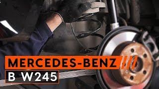Wie MERCEDES-BENZ B W245 Fahrwerksfedern hinten wechseln [TUTORIAL AUTODOC]