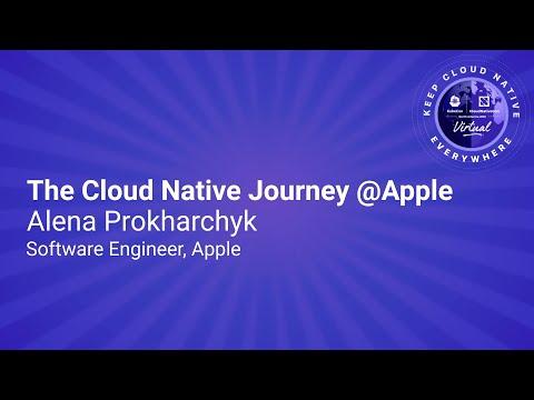 Keynote: The Cloud Native Journey @Apple - Alena Prokharchyk, Software Engineer, Apple