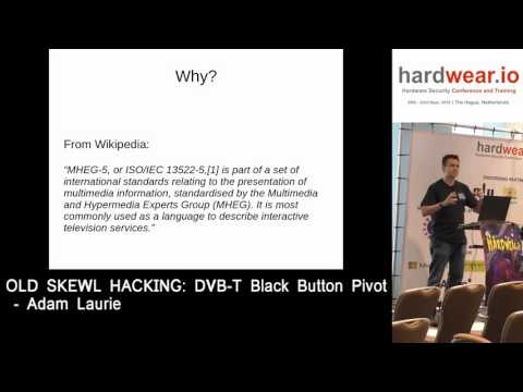 Hardwear.io 2016 : OLD SKEWL HACKING: DVB-T Black Button Pivot by Adam Laurie