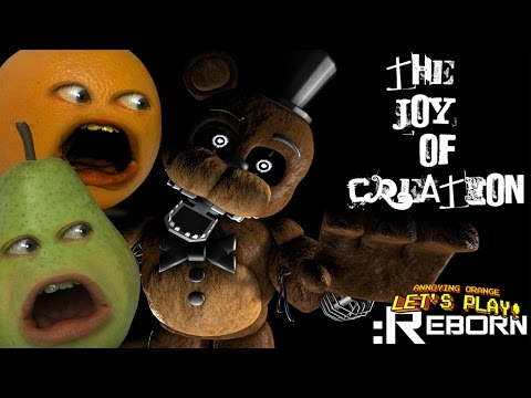 The Joy of Creation: Reborn (FNAF) w/ Annoying Orange & Pear