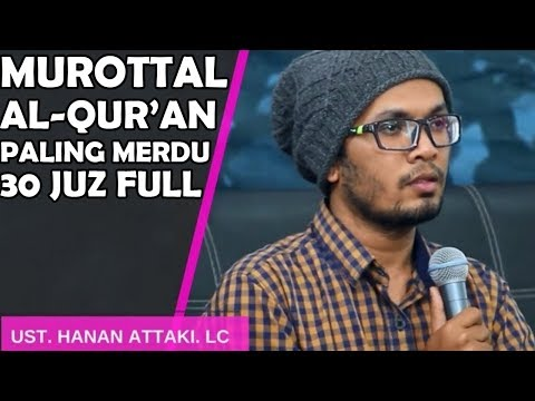 murottal-merdu-menyentuh-hati-hanan-attaki-full-juz-30