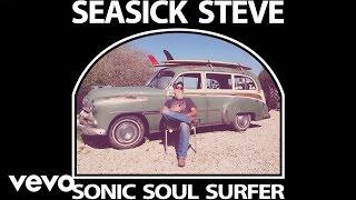 Seasick Steve - Sonic Soul Series (Full Length)