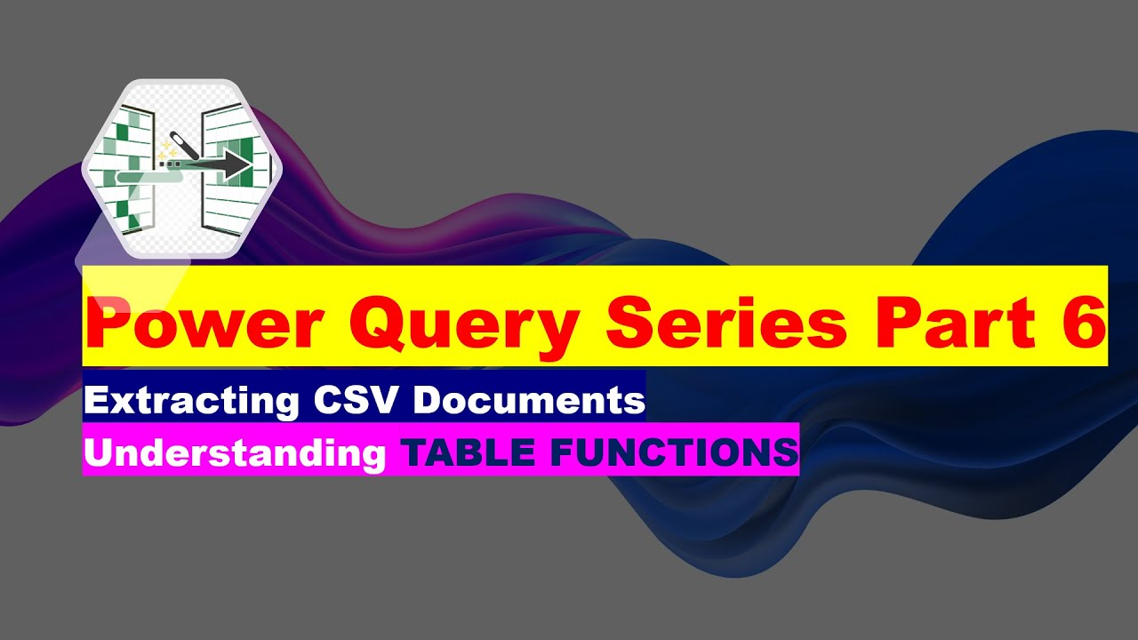 Learn Power Query Part 6 - Using Table Functions