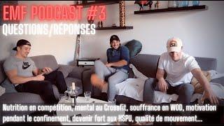 EMF Podcast #3 - FAQ (Motivation, Mental, Souffrance, Qualité de mouvement...)