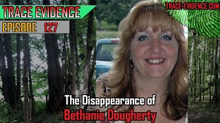127 - The Disappearance of Bethanie Dougherty