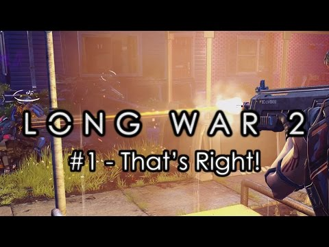 "Long War 2 - Legend #1 ""That's Right!"" - XCOM 2 Let's Play: Long War 2 Gameplay Mod - Part 1"