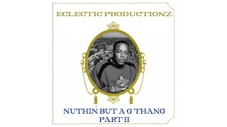 snoop x dr dre the chronic type beat instrumental nuthin but a g thang part 2 prod eclectic