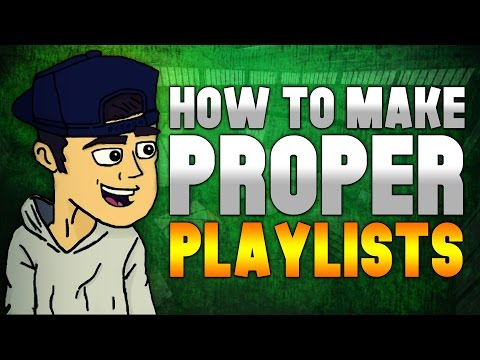 How To Make Proper Video Playlists - Evolving Into A Better YouTuber #19