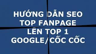 Hướng dẫn Seo Fanpage lên Top 1 Google | Facebook Marketing | Kinh doanh Online