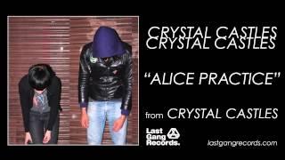 Crystal Castles - Alice Practice