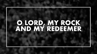 O Lord, My Rock and My Redeemer • T4G Live IV [Official Lyric Video]