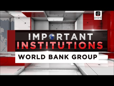 Important Institutions - World Bank Group