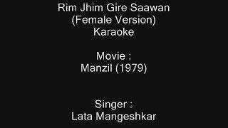 Rim Jhim Gire Saawan (Female Version) - Karaoke - Lata Mangeshka - Manzil (1979)