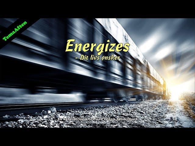 Energizes – Dit livs ønsker – Efterår 2019