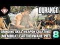 DURANGO WILD LANDS - (8) Grinding Skill Weapon Crafting (Membuat Earthenware Pot)