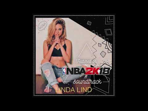 Linda Lind- Hush (from the NBA2K18 Soundtrack) [AUDIO]