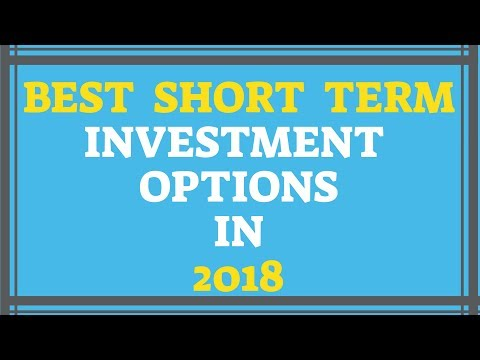 7 BEST SHORT TERM INVESTMENT OPTIONS IN 2018
