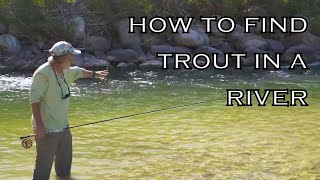 How To Find Trout In A River Part 1
