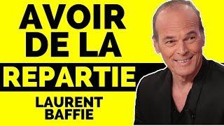 Développer sa RÉPARTIE en 3 TECHNIQUES avec Laurent Baffie