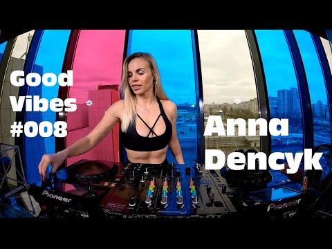 Anna Denchyk - Live @ Good Vibes #008 Progressive House (inspiration Radio Intense & Miss Monique)