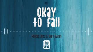 Robbie Seed & Mary Sweet - Okay To Fall [Extended Mix]