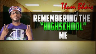 "Remembering ""The Highschool"" Me (Bullying, Self Reflection)"