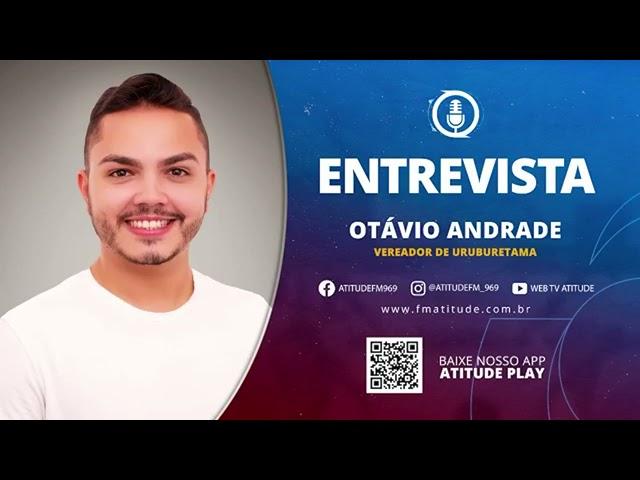 Entrevista com Vereador Otávio Andrade