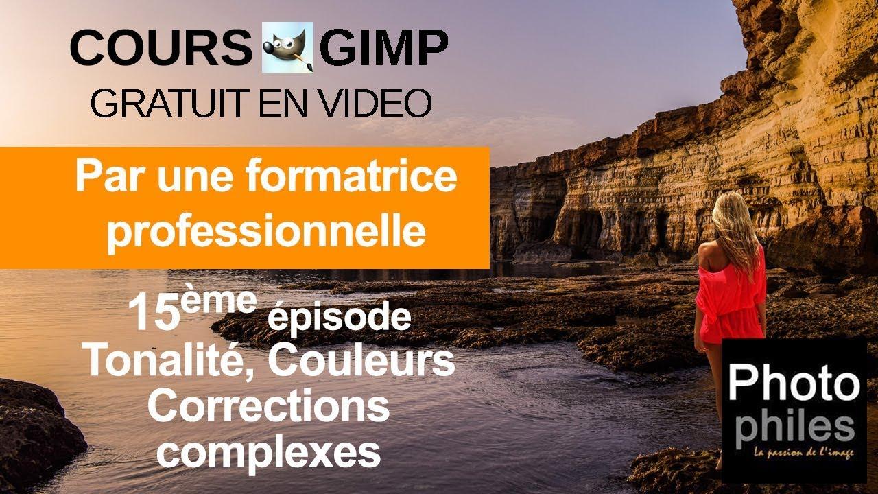 N°15 Cours GIMP : Correction de tonalité et couleurs complexes