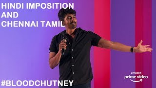 Hindi Imposition and Chennai Tamil | Standup Comedy Clip from Blood Chutney