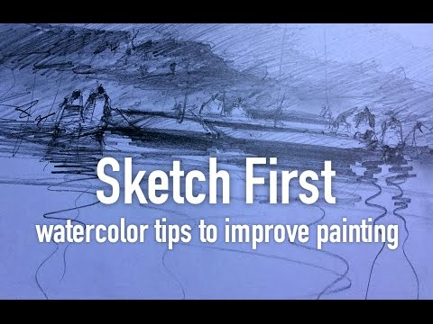 Sketch first - watercolor tips to improve painting