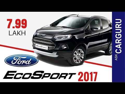 2017 Ford ECOSPORT, CARGURU, हिन्दी में, Engine, Price, Top Speed, Interior all details