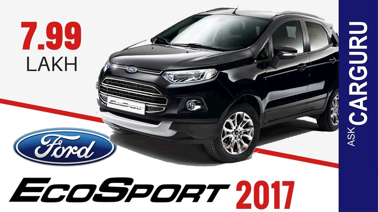 2017 ford ecosport carguru हिन्दी में engine price top speed interior all details youtube