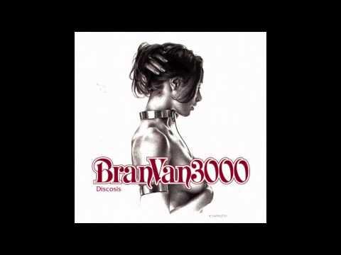 Bran Van 3000 - Stepchild
