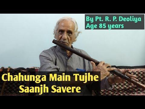 Chahunga Main Tujhe Saanjh Savere - Flute(Bansuri) with Dholak|By Pt. R.P. Deoliya