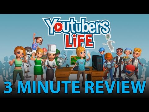 Youtubers Life - 3 Minute Review