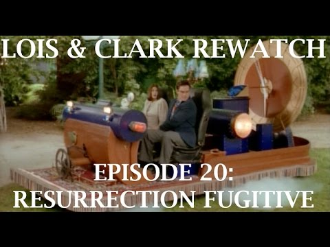 Lois & Clark Rewatch 20 - Resurrection Fugitive