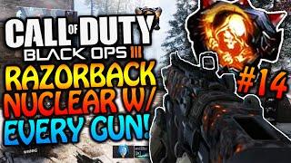 "BLACK OPS 3 - ""RAZORBACK NUCLEAR"" W/ EVERY GUN #14 - RAZORBACK BUFF PATCH! (COD BO3 FAST NUCLEAR)"