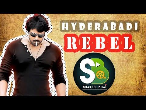 Hyderabadi Rebel    Shakeel Bhai