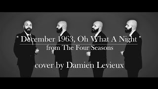 """""""December 1963, Oh What A Night"""" (Four Seasons) by Damien Levieux"""