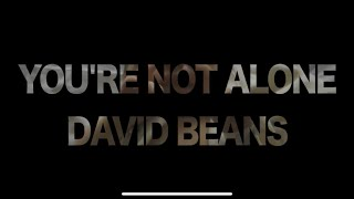 You're Not Alone - David Beans (2020)