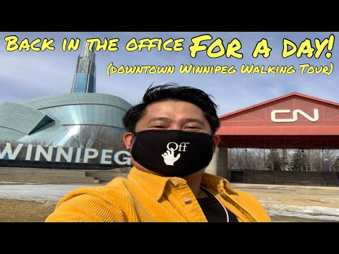 BACK IN THE OFFICE FOR A DAY | DOWNTOWN WINNIPEG WALKING TOUR