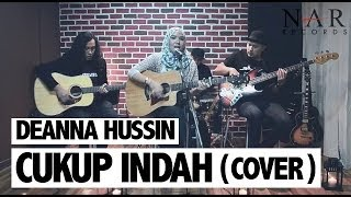 Deanna Hussin - Cukup Indah (Cover)